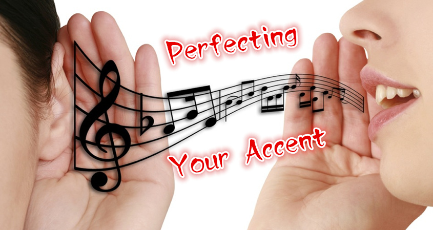Perfecting Your Accent