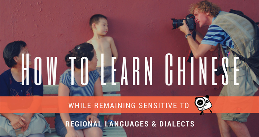 How To Learn Chinese While Remaining Sensitive To Regional Languages And Dialects