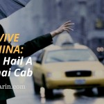 China Survival Tips: How To Hail A Shanghai Cab