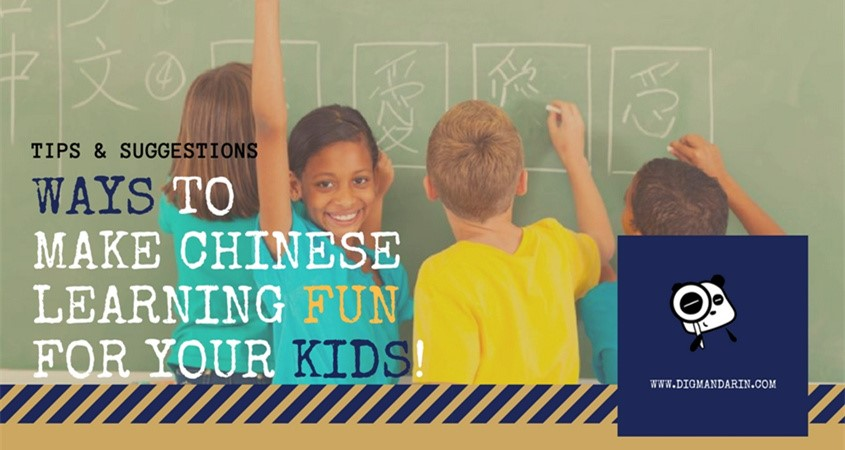Ways to Make Chinese Learning Fun for Your Kids!