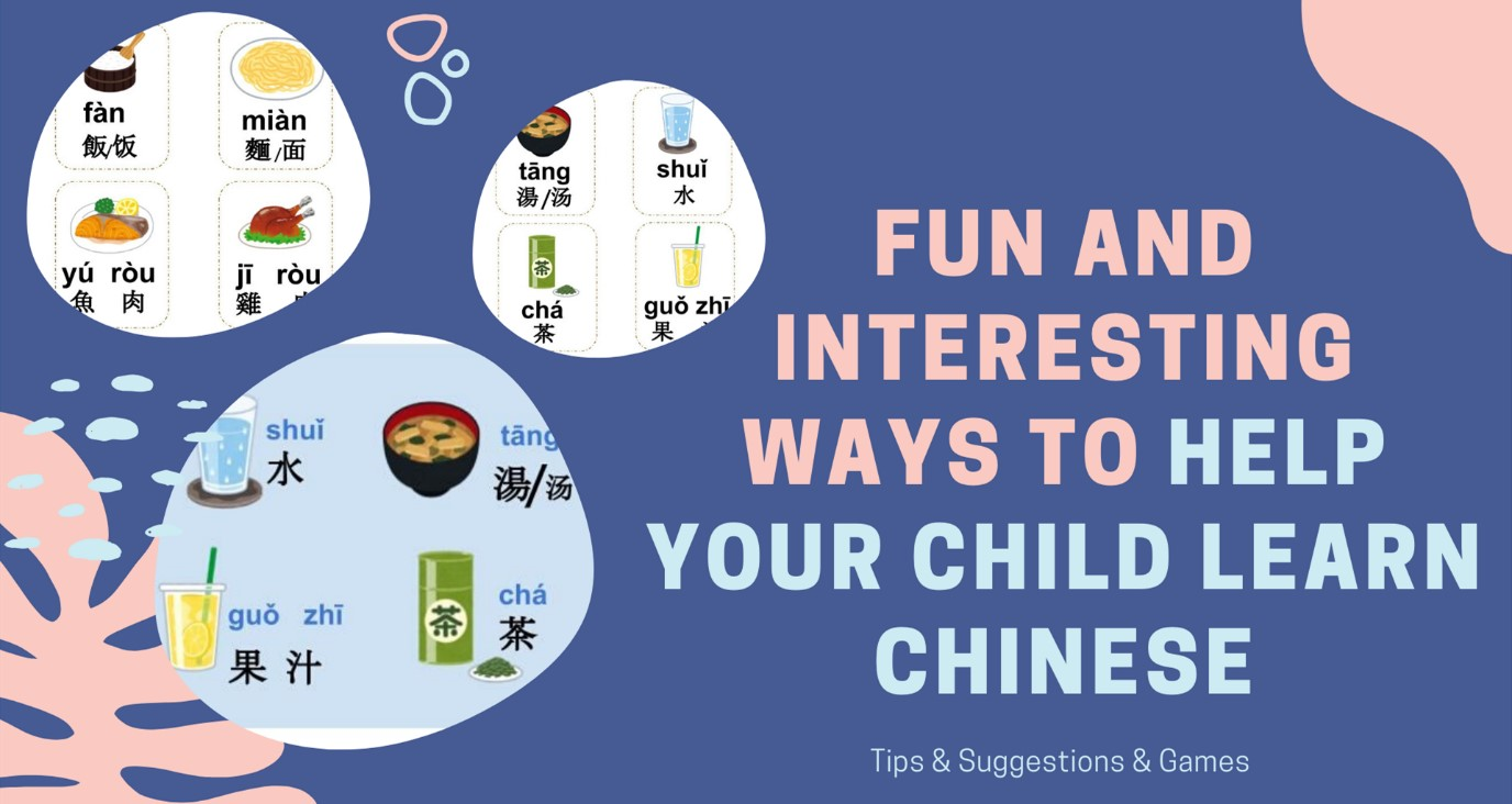 Fun and Interesting Ways to Help Your Child Learn Chinese