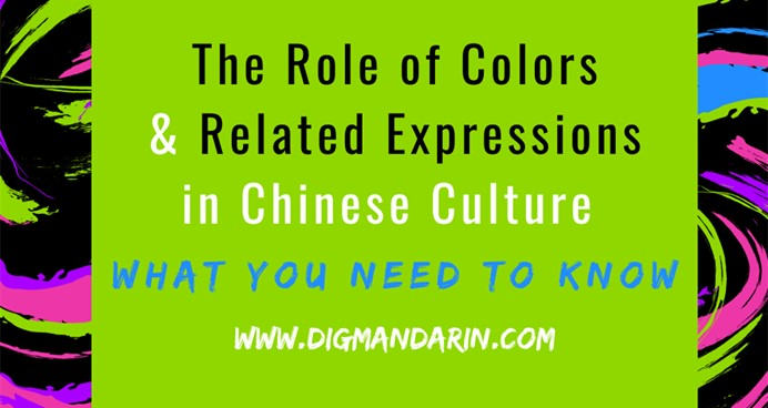 The Role of Colors in Chinese Culture and Related Expressions – What You Need to Know